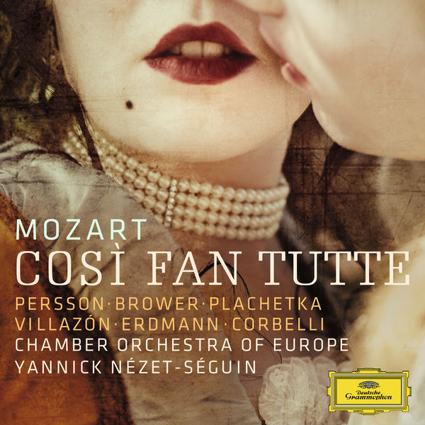 Nezet-Seguin Mozart Cosi Fan Tutte Chamber Orchestra of Europe Deutsche Grammophon