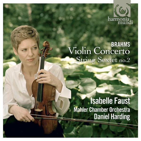 Isabelle Faust Brahms Violin Concerto Daniel Harding Mahler Chamber Orchestra Harmonia Mundi 2011