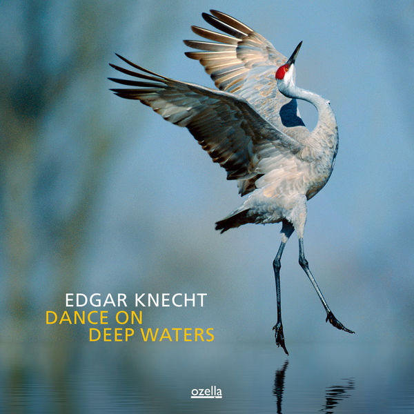 Edgar Knecht Dance On Deep Waters Ozella Music 2013