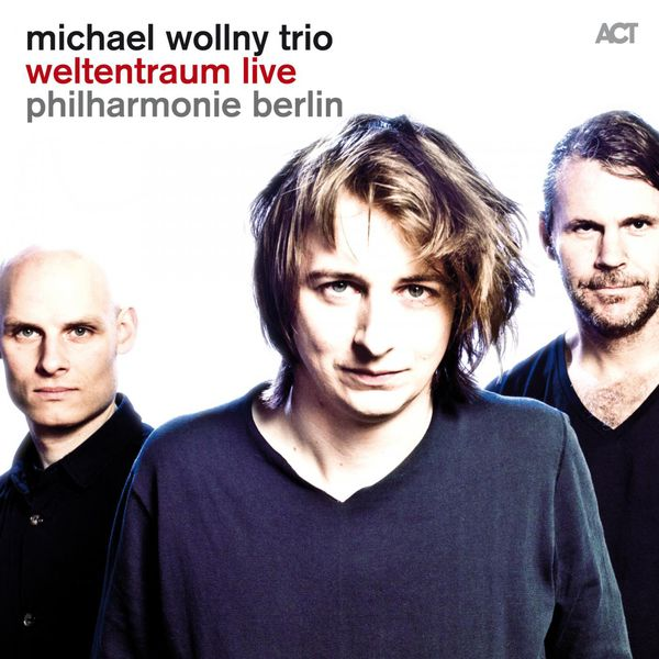 Michael Wollny Trio Weltentraum Live ACT