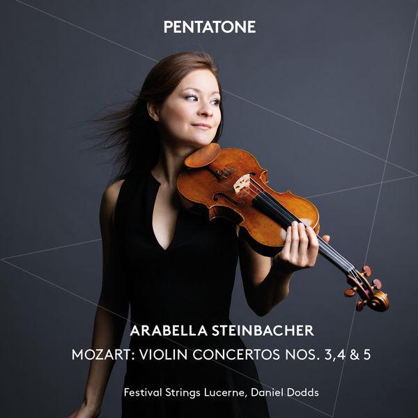 Mozart Violin Concertos 3, 4, 5 - Arabella Steinbacher - Festival Strings Lucerne - Daniel Dodds