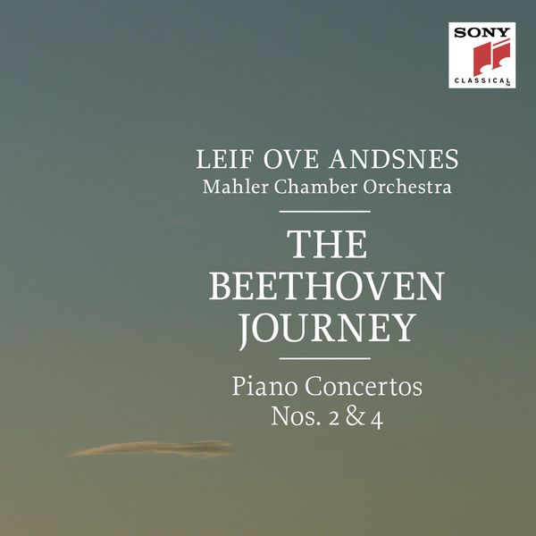 The Beethoven Journey - Beethoven Piano Concertos 2 & 4 - Leif Ove Andsnes - Mahler Chamber Orchestra