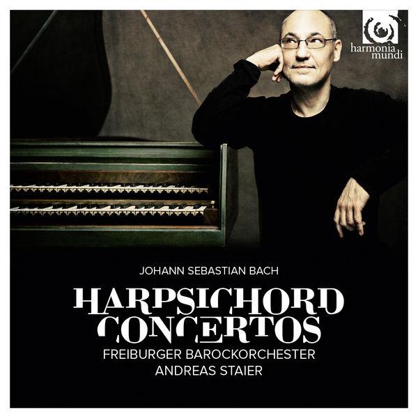 Bach: Harpsichord Concertos - Andreas Staier - Freiburger Barockorchester - Harmonia Mundi 2015