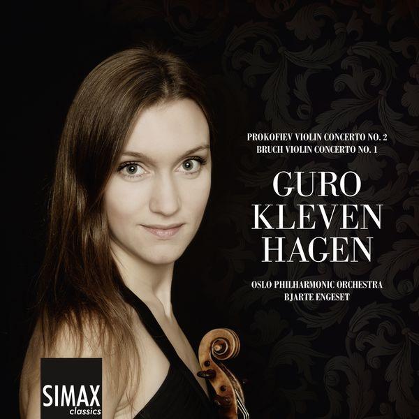 Bruch Prokofiev Violin Concertos Guro Kleven Hagen Oslo Philharmonic Bjaerte Engeset