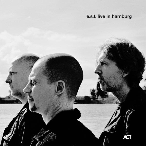 Esbjörn Svensson Trio Live in Hamburg
