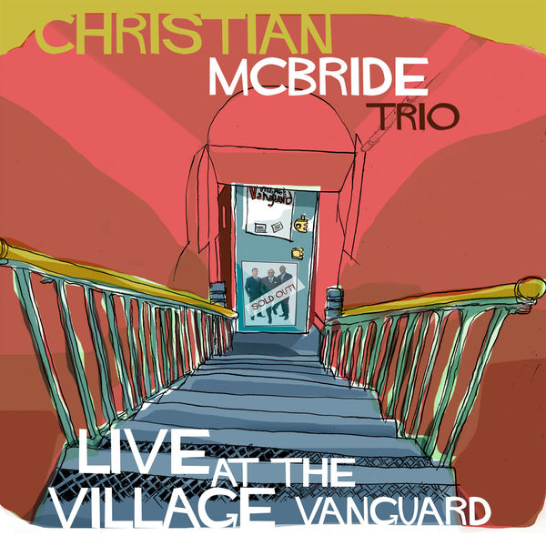 The Christian McBride Trio Live At The Village Vanguard 2015 MackAvenue