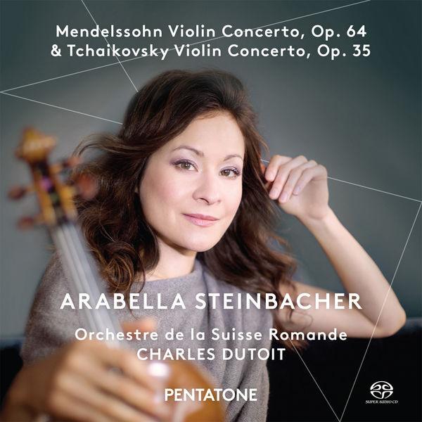 Arabella Steinbacher Mendelssohn Tchaikovsky Violin Concertos Orchestre de la Suisse Romande Charles Duitoit Pentatone