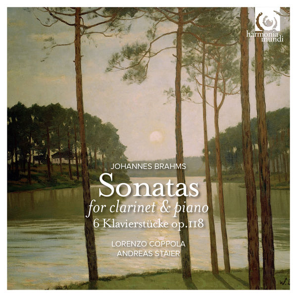 Lorenzo Coppola Andreas Staier Brahms Clarinet Sonatas Harmonia Mundi 2015