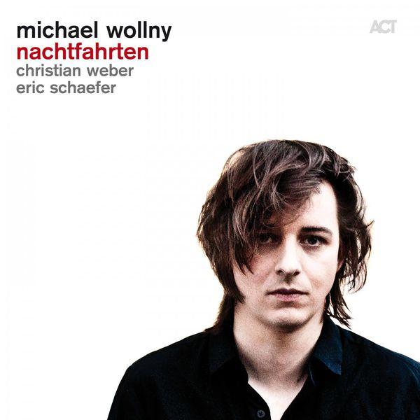 Michael Wollny Nachtfahrten Christian Weber Eric Schaefer ACT 2015