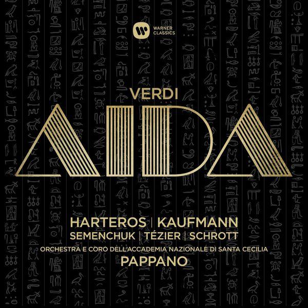 Verdi: Aida Pappanis Anja Harteros Jonas Kaufmann