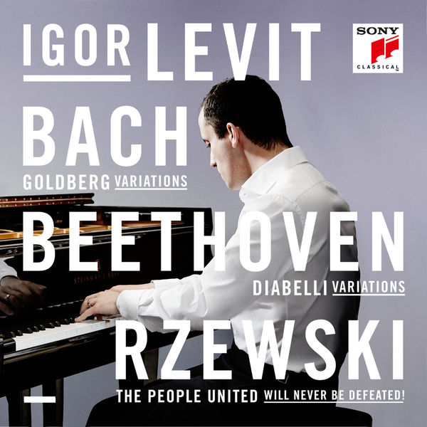 Igor Levit Bach Goldberg Variations Beethoven Diabelli Variations Rzewski The People United Will Never Be Defeated Sony 2015