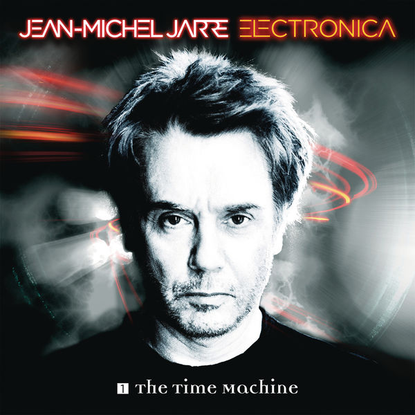 Jean-Michel Jarre Electronica 1 The Time Machine 2015 Columbia