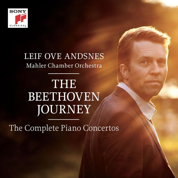 The Beethoven Journey Leif Ove Andsnes Mahler Chamber Orchestra The Complete Beethoven Concertos Sony 2015
