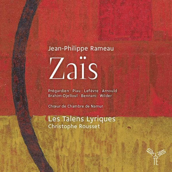 Rameau Zais Christophe Rousset Les Talens Lyriques 24 96 2015