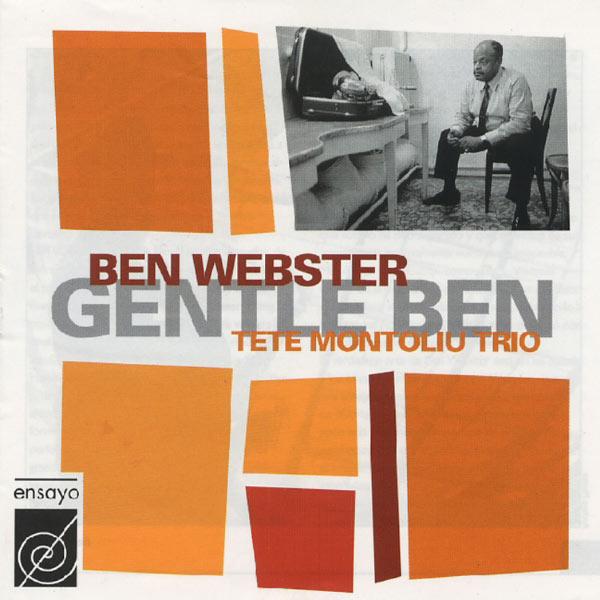 Ben Webster Tete Montoliu Trio Gentle Ben