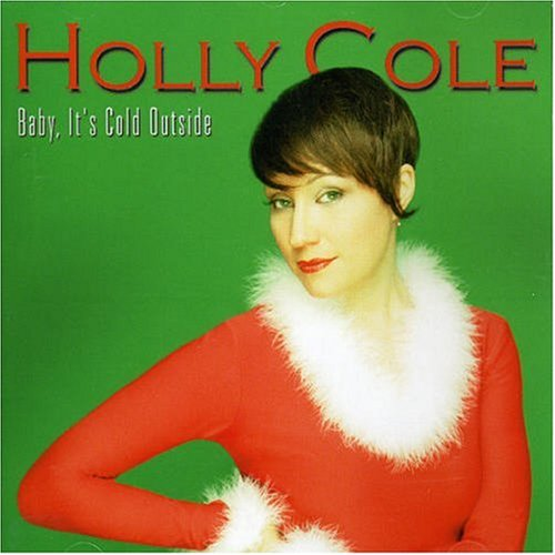 Holly Cole Baby It's Cold Outside