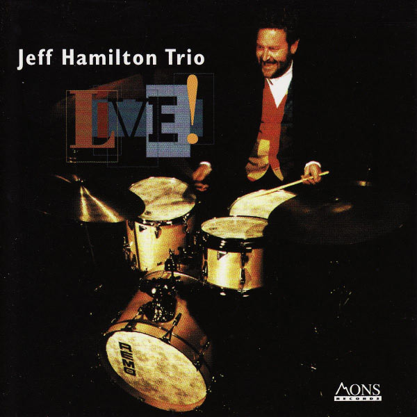 Jeff Hamilton Trio Live! 2007 Mons Records