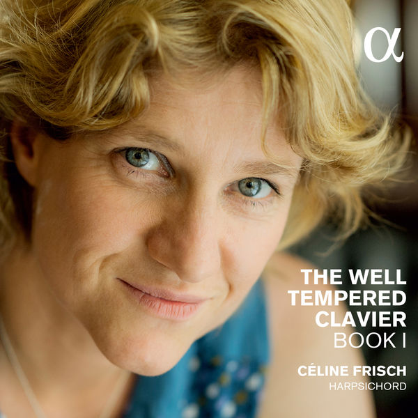 Céline Frisch The Well Tempered Clavier Book I Alpha 2015