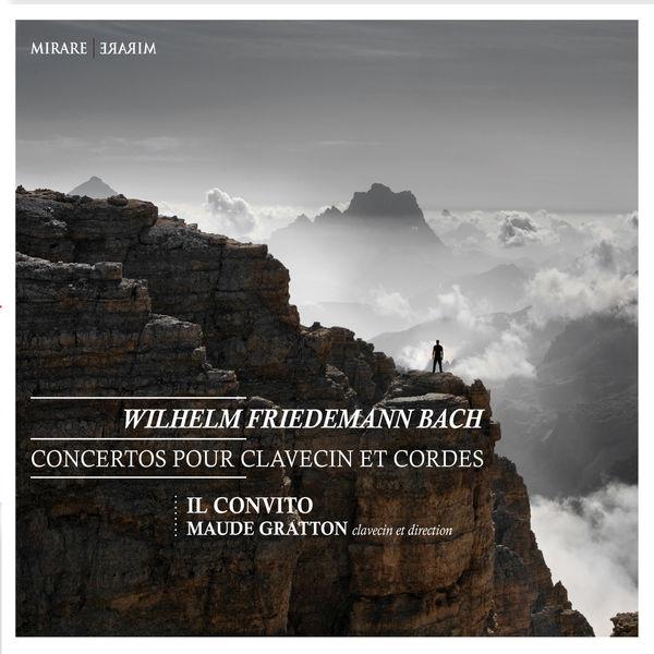 Wilhelm Friedemann Bach: Concertos pour Clavecin et Cordes / Cembalo Concerts Maude Gratton Il Convito