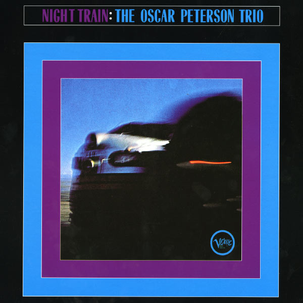 Oscar Peterson Trio Night Train 24 96 Verve 1963