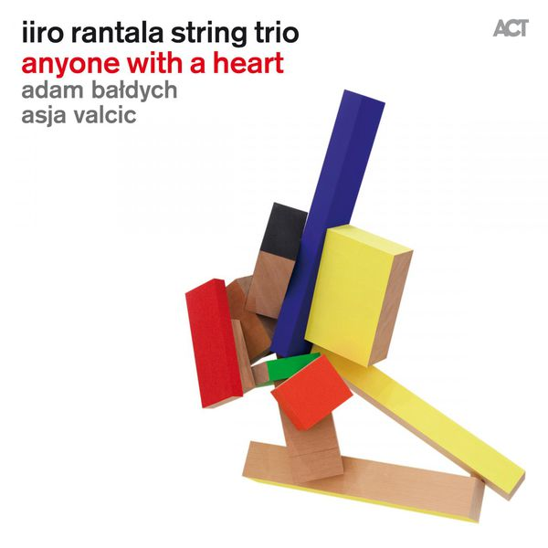 Iiro Rantala String Trio Anyone With A Heart Adam Baldych Asja Valcic Act 2014