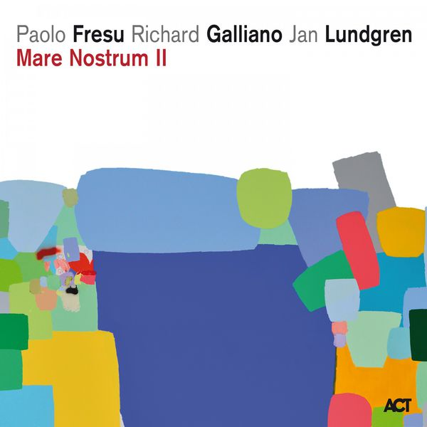 Paolo Fresu Richard Galliano Jan Lundgren Mare Nostrum II (24/88) ACT Music