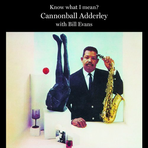 Cannonball Adderley with Bill Evans Know What I Mean Riverside