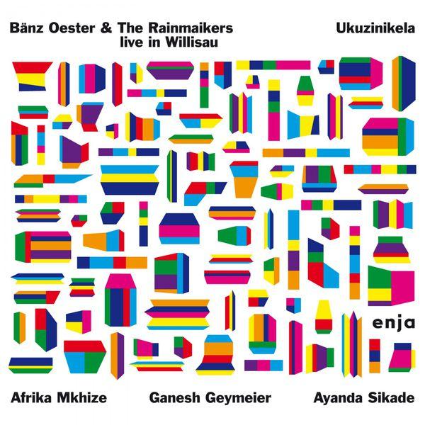 Bänz Öster & The Rainmakers Live In Willis Ukuzinikela Afrika Mkhize Ganesh Geymeier Amanda Sikade Enja 2016