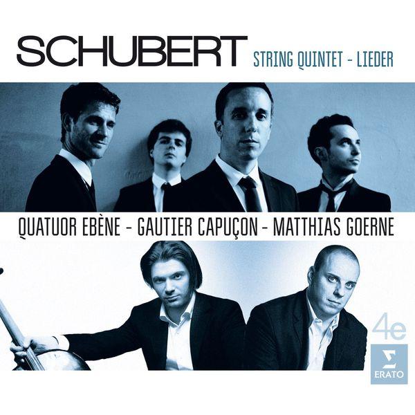 Schubert String Quintet - Lieder - Quatuor Ebène - Gautier Capuçon - Matthias Goerne ERATO 2016