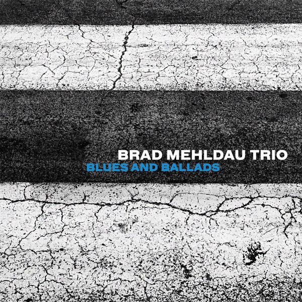 Brad Mehldau Trio Blues and Ballads 24 88 Nonesuch 2016
