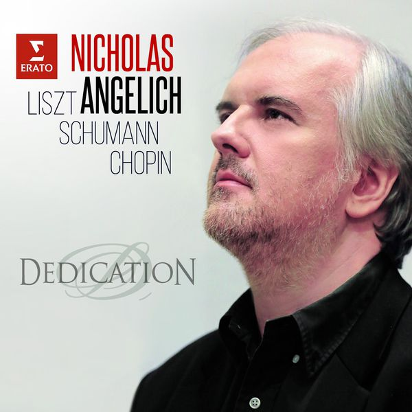 Nicholas Angelich Liszt Schumann Chopin Dedication Erato 2017