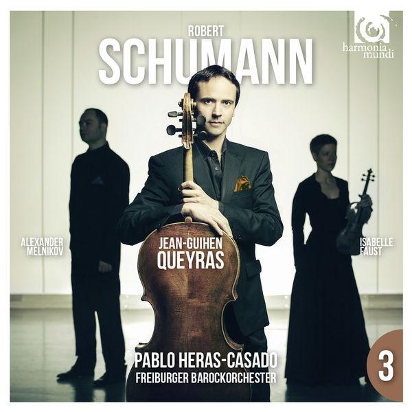 Schumann: Cello Concerto / Piano Trio No. 1 Jean-Guihen Queyras Alexander Melnikov Isabelle Faust Pablo Heras-Casado Freiburger Barockorchester 2016 Harmonia Mundi