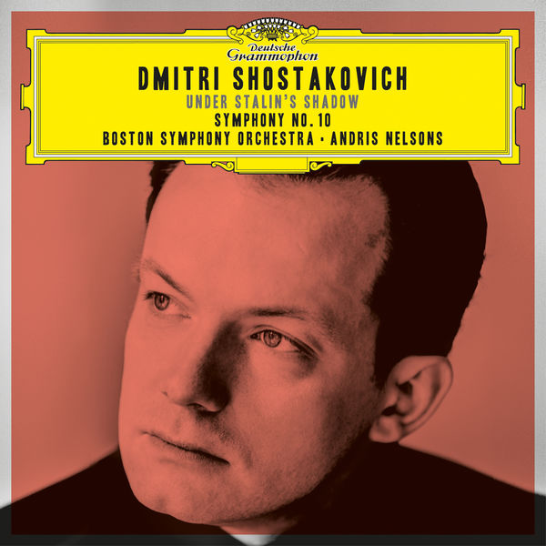 Shostakovich Symphony No. 10 Andris Nelson Boston Symphony Orchestra Deutsche Grammophon 2016 24 96