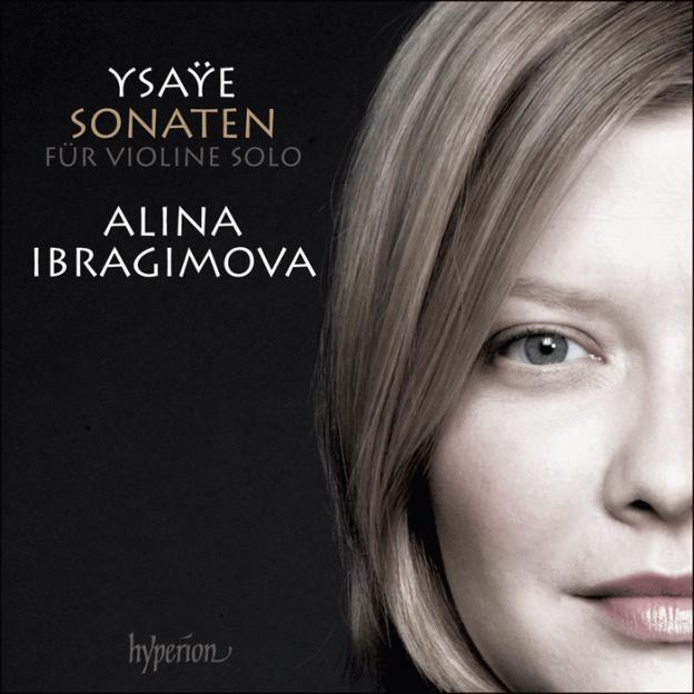 Ysaye: Sonatas for solo violin - Alina Ibragimova Hyperion 2016