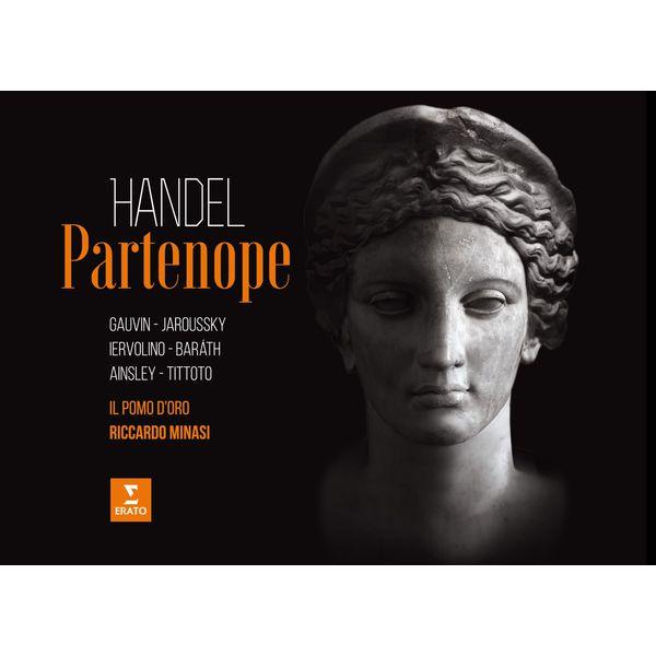 Händel: Partenope - Riccardo Minasi - Il Pomo d'Oro - Gauvin - Jaroussky Erato 2016