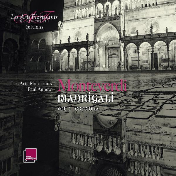 Monteverdi: Madrigali vol. 1 Cremona Paul Agnew Les Arts Florissants 2016