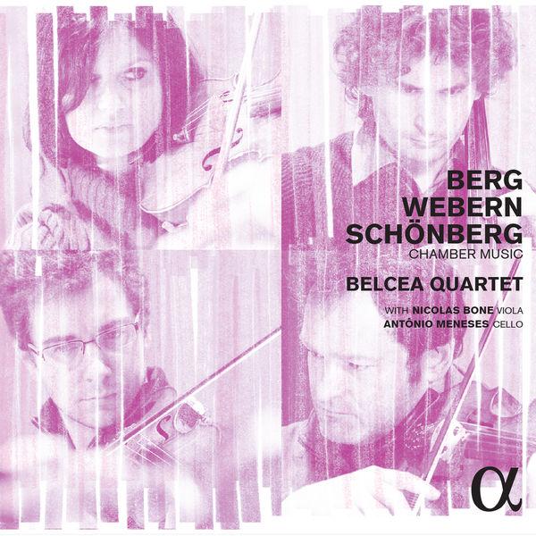 Berg Webern Schönberg: Chamber Music Belcea Quartet