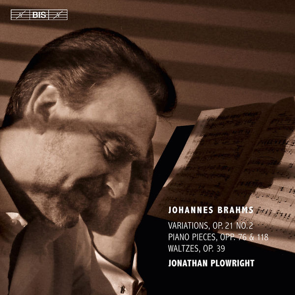 Brahms: The Complete Solo Piano Music, vol. 3 - Jonathan Plowright (BIS 2016)