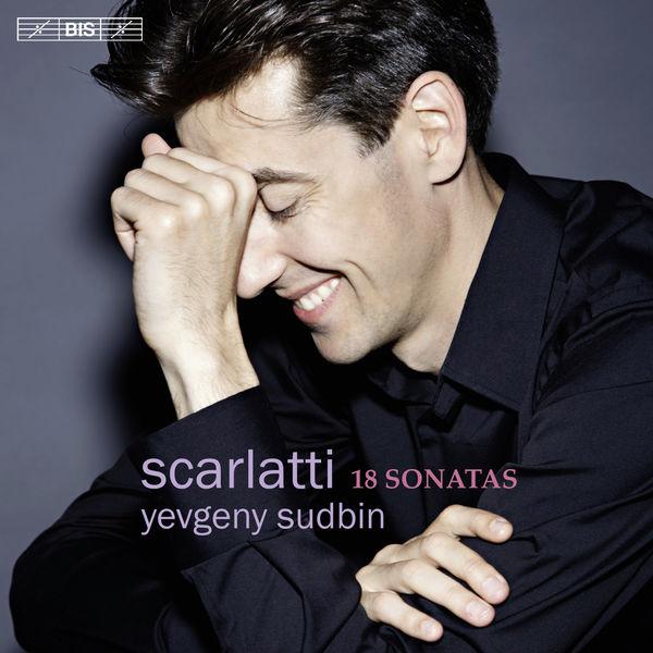Scarlatti: 18 Sonatas - Yevgeny Sudbin BIS 2016