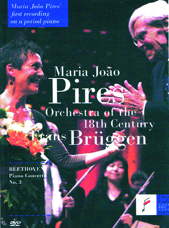Beethoven Piano Concerto No. 3 Frans Brüggen Orchestra of the 18th Century Maria Joao Pires DVD