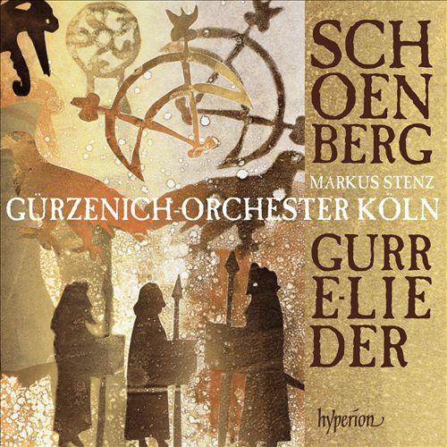 Schönberg Gurrelieder Markus Stenz Gurrelieder Hyperion