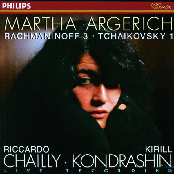 Martha Argerich Rachmaninov 3 Tchaikovsky 1 Riccardo Chailly Kirill Kondrashin