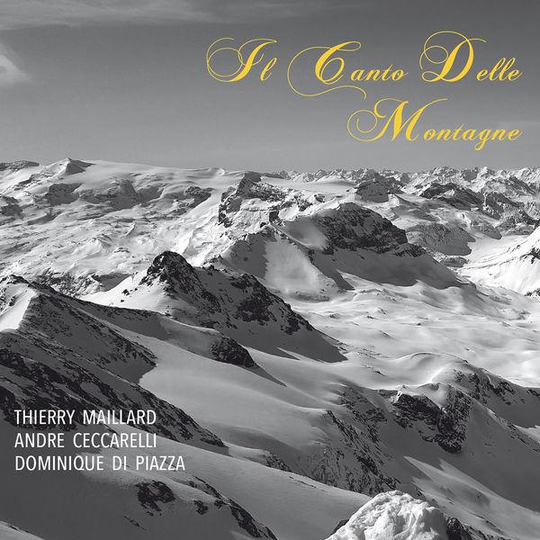 Thierry Maillard Andre Ceccarelli Dominique di Piazza Il Canto Delle Montagne 24/88 2016 Ilona Records