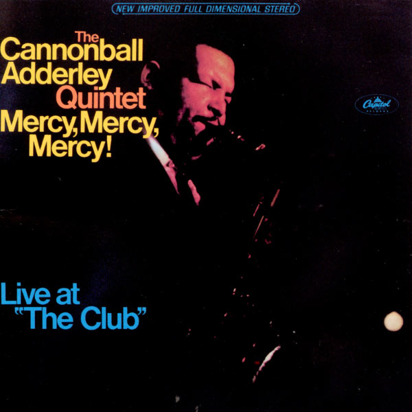 "The Cannonball Adderley Quintet Mercy, Mercy, Mercy Live at ""The Club"" Capitol / Blue Note 1966"