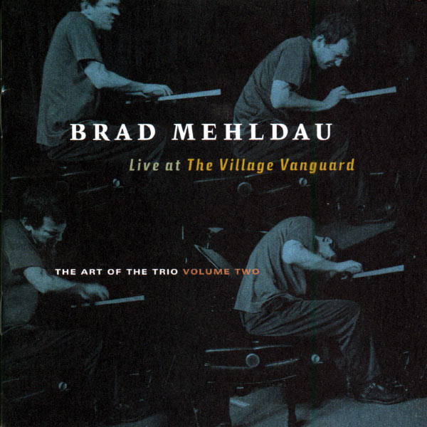 Brad Mehldau Live At The Village Vanguard The Art Of The Trio Volume Two