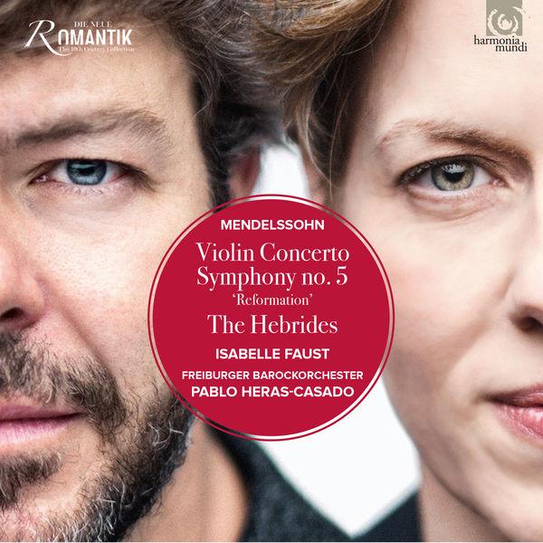 Isabelle Faust Pablo Heras Casado Mendelssohn Violin Concerto Symphony No. 5, The Hebrides Freiburger Barockorchester 24 96 Harmonia Mundi