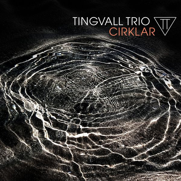 Tingvall Trio Cirklar 24/96 2017 Skip Records