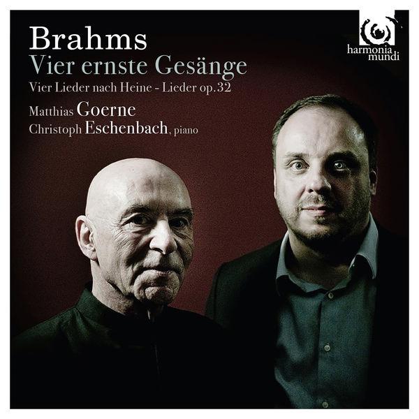 Brahms: Vier ernste Gesänge - Matthias Goerne - Christoph Eschenbach - Harmonia Mundi 2017