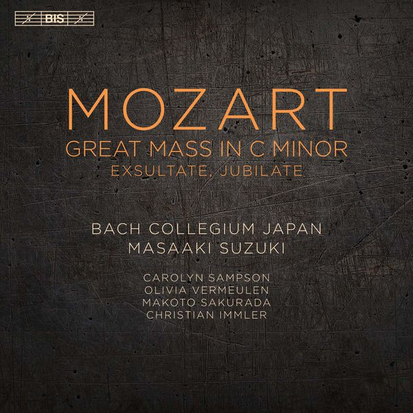 Mozart: Great Mass in C Minor Exsultate Jubliate Bach Collegium Japan Masaaki Suzuki Carolyn Sampson Olivia Vermeulen Makoto Sakurada Christian Immler