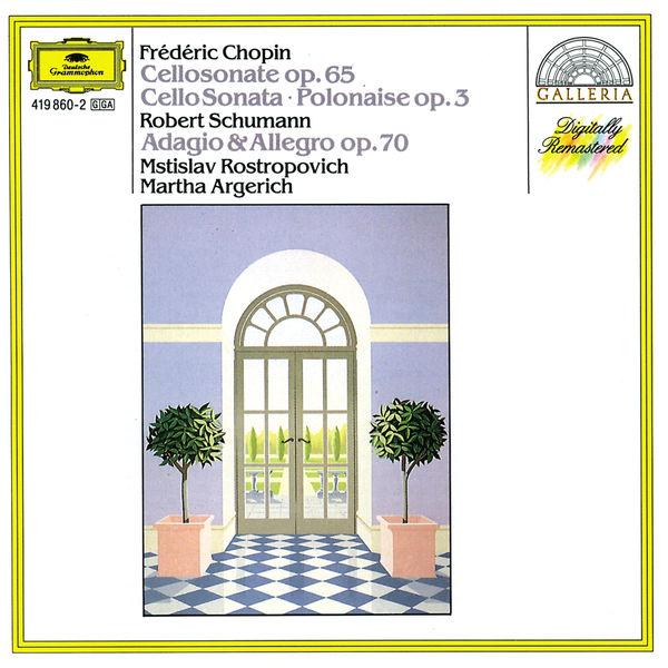 Chopin Cello sonata op. 65 Polonaise op. 3 Schumann Adagio & Allegro op. 70 Mstislav Rostropovich Martha Argerich Deutsche Grammophon